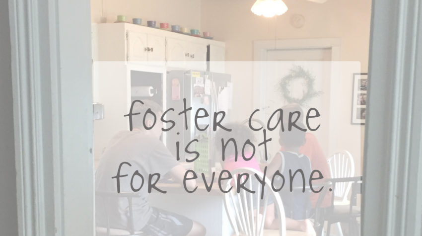 Foster Care is not for Everyone.